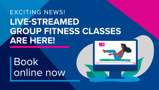Live-streamed Group Fitness Classes are here!