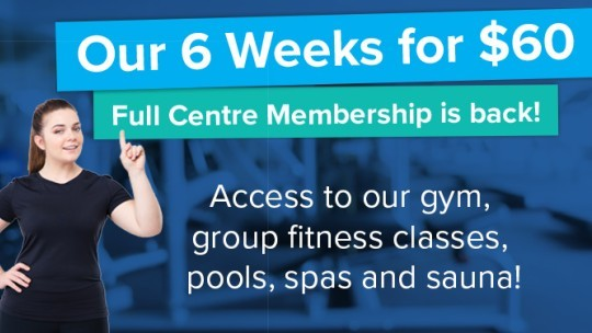 6 Weeks for $60 Full Centre is back!